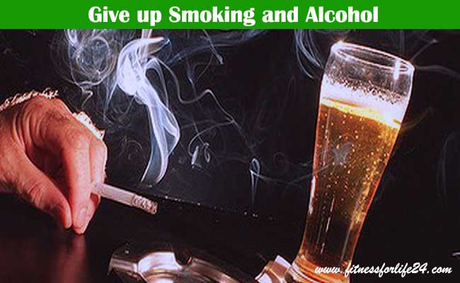 Give up Smoking and Alcohol
