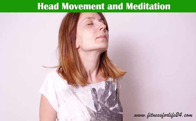 Head Movement and Meditation