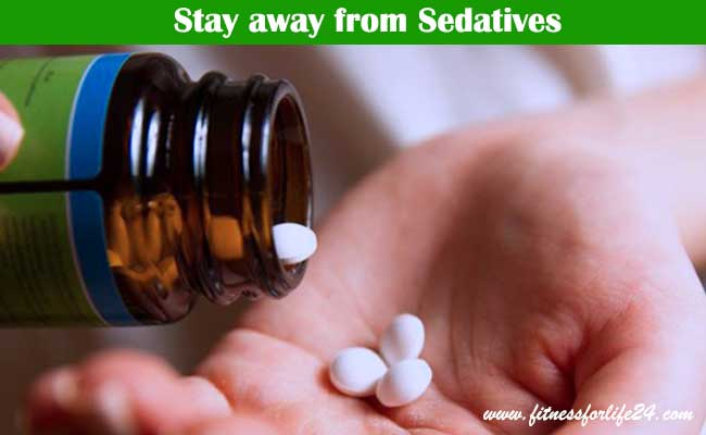 Stay away from Sedatives