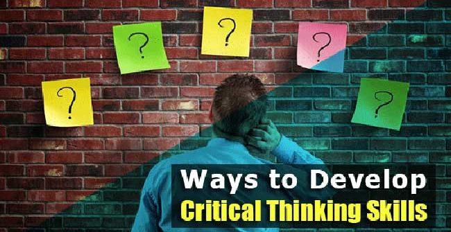 Develop Critical Thinking Skills