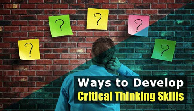 Develop Critical Thinking Skills
